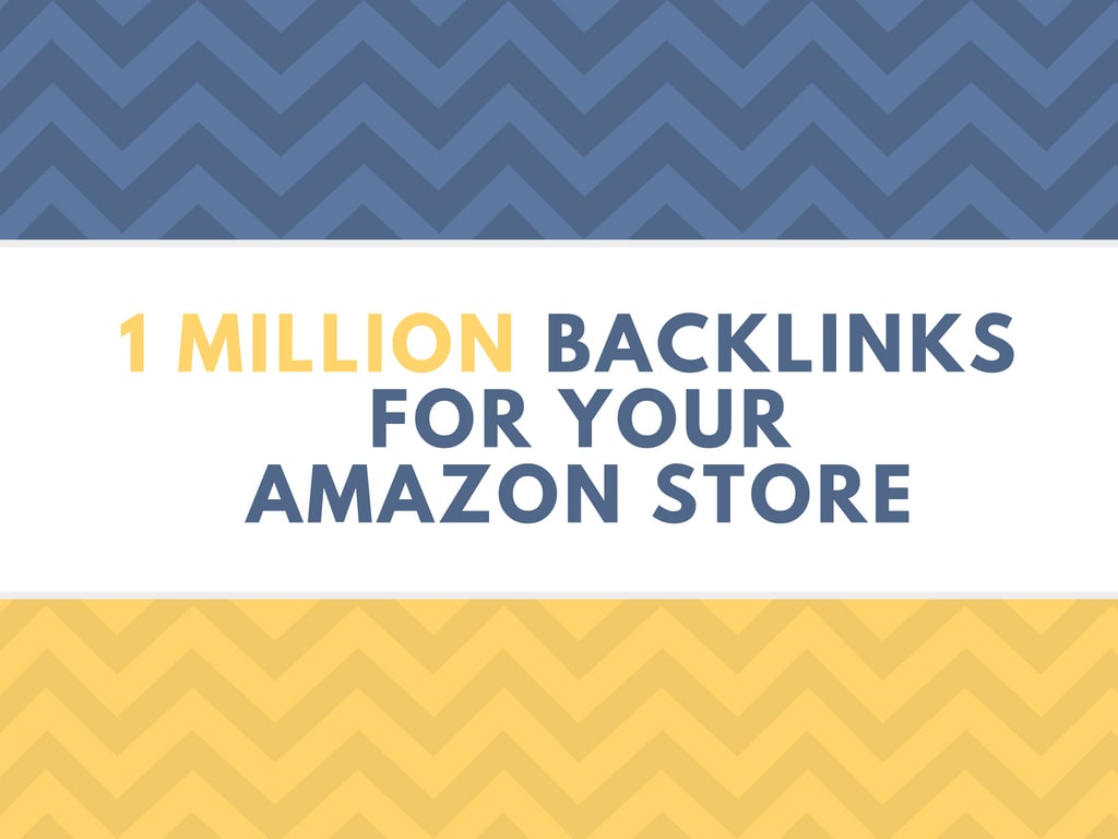 create 1,000,000 SEO backlinks for your amazon
