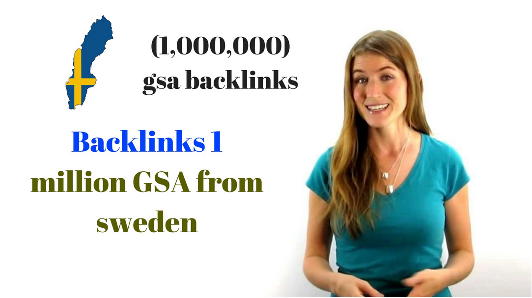 give backlinks 1 million gsa from sweden