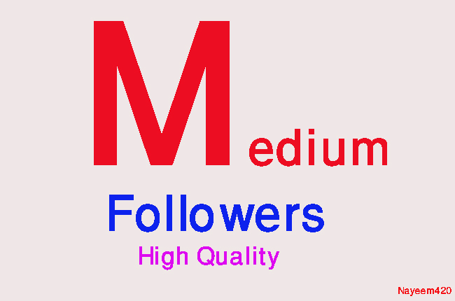 High Quality 100+Medium Followers fast, non drop, safe within 24 hours for  for $4