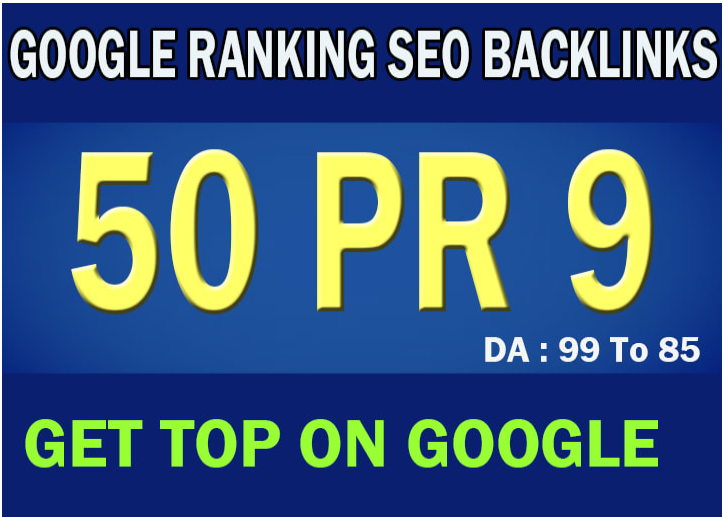 create 50 PR 9 high quality seo backlinks to rank higher on google