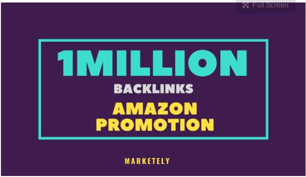 create 1 million SEO backlinks for amazon promotion