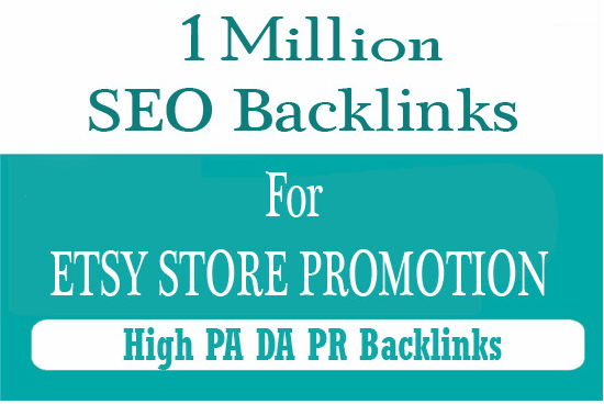 Etsy products promotion with 100,000 SEO backlinks