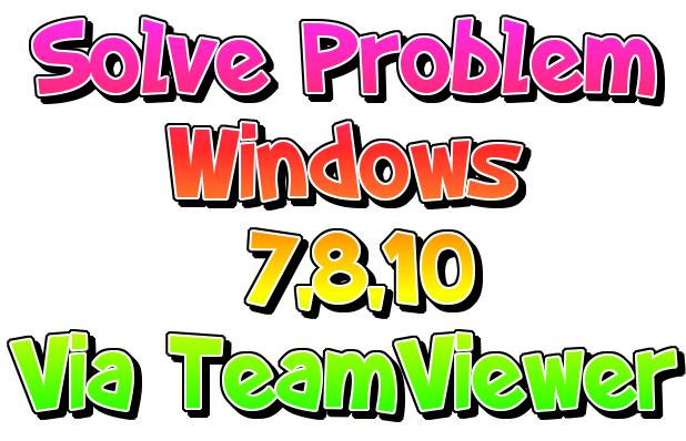 Fix Any Windows Problem Through Teamviewer
