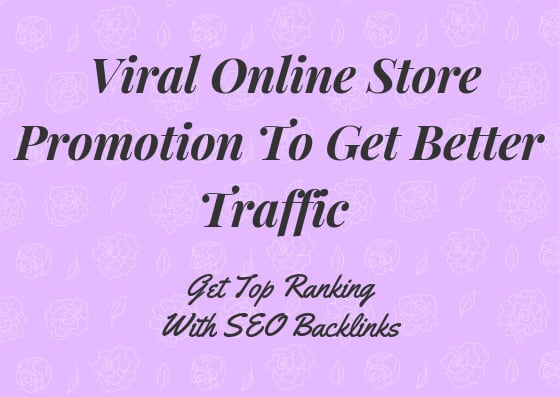 build viral online store promotion to get better traffic