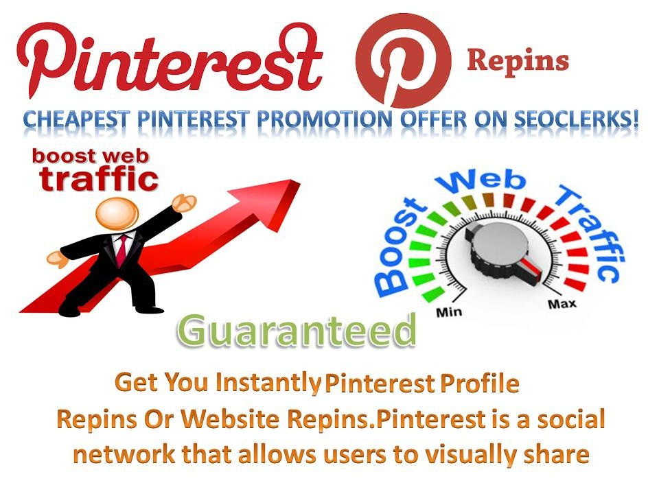 Get You 1000 Pinterest product Pin Lifetime promotion with world wide Repin increase your best traffic improve Seo ranking amp Google ranking