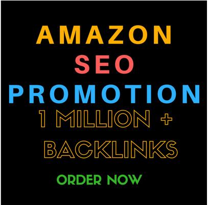 Create 1 million backlinks for amazon store,  amazon SEO promotion