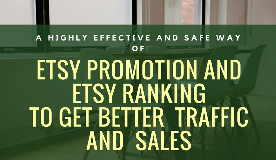 promote your etsy shop to improve your ranking,  traffic and sales