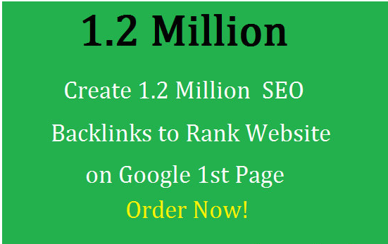 Create 1.2 million seo backlinks rank website on google
