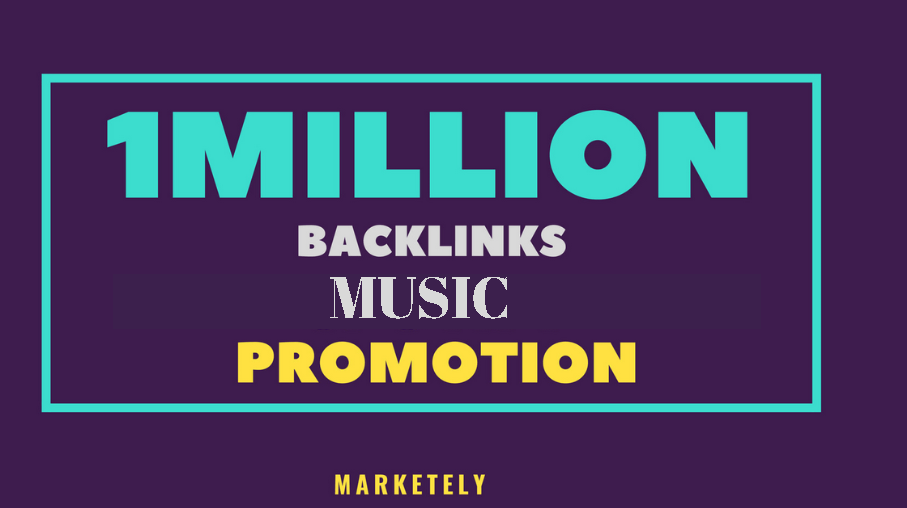 create 1 million SEO backlinks for music promotion
