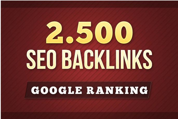 SEO Backlinks 2500 For Google Ranking with fast delivery