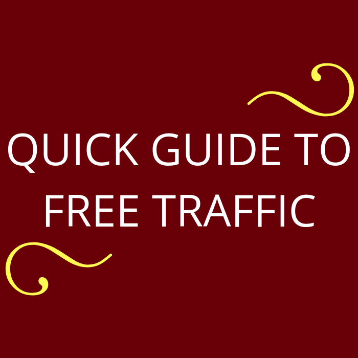 Quick Guide to FREE Traffic - Start Getting Traffic Today!