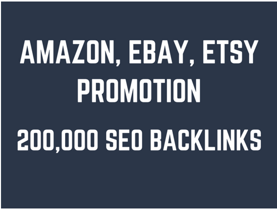 Help you rank higher on amazon, ebay, etsy by creating 200,000 SEO backlinks