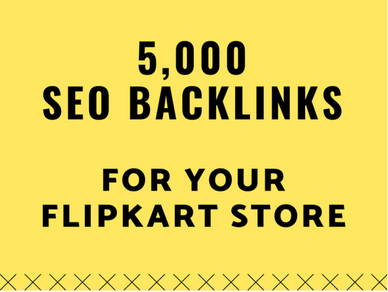 Boost your flipkart sales by creating 10,000 SEO backlinks