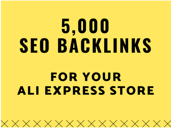 Boost your ali express sales by creating 10,000 SEO backlinks