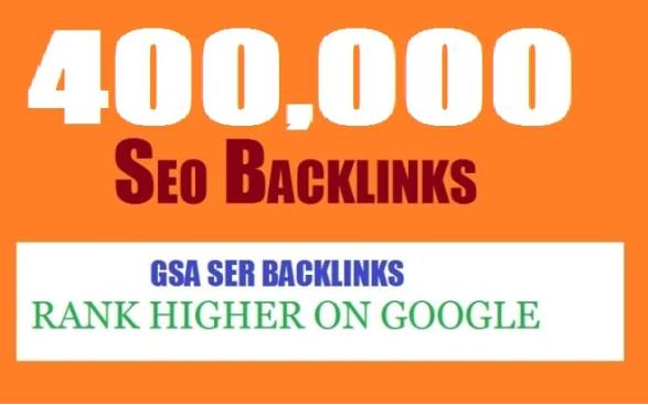 do 400,000 high quality ,gsa ,backlinks