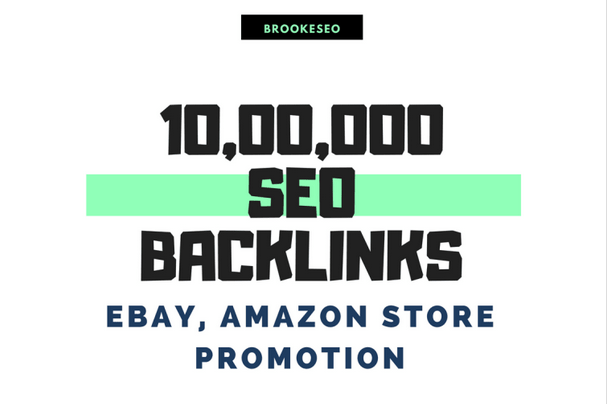 Make 10, 00,000 SEO backlinks for ebay,  amazon store promotion for more better sales