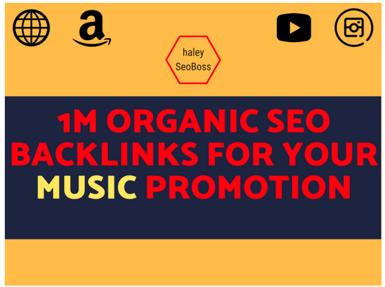 do 1m organic SEO backlinks for your music promotion