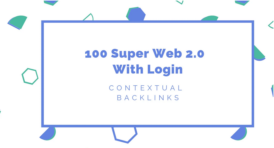 make 100 super web 2 0 contextual backlinks with login
