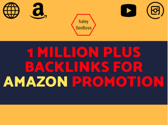Do 1M plus backlinks for amazon shop promotion