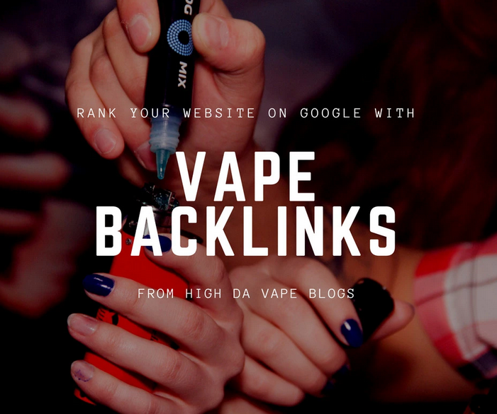 create backlinks on vape blogs