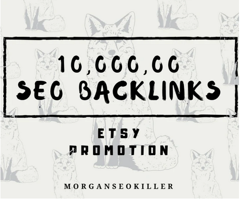 Make 1 million SEO backlinks for your etsy store promotion