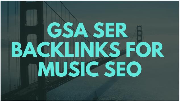 build gsa ser backlinks for music seo