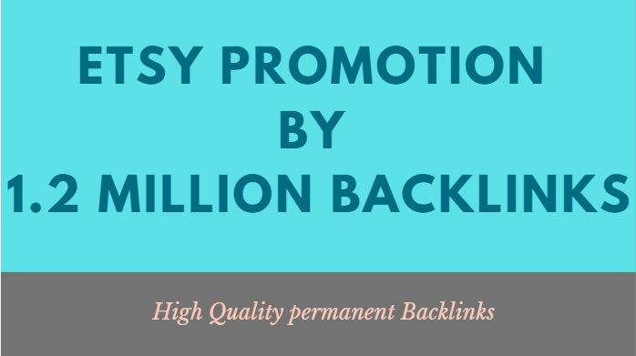 increase your etsy traffic and sales with dofollow manual SEO backlinks