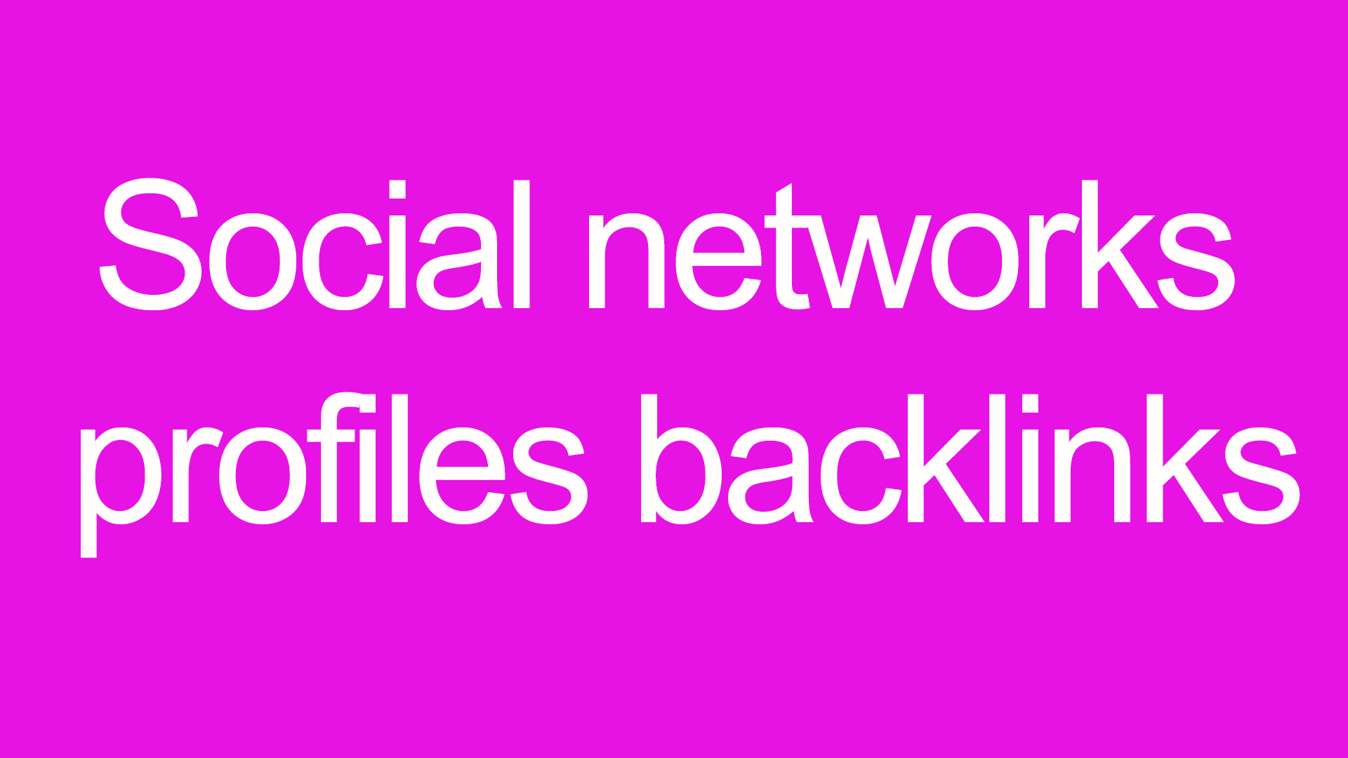 Social networks profiles backlinks 7000 backlinks