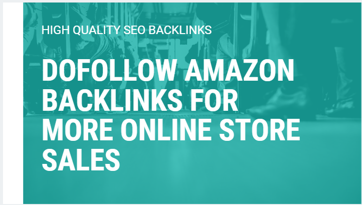 dofollow amazon backlinks for more online store sales