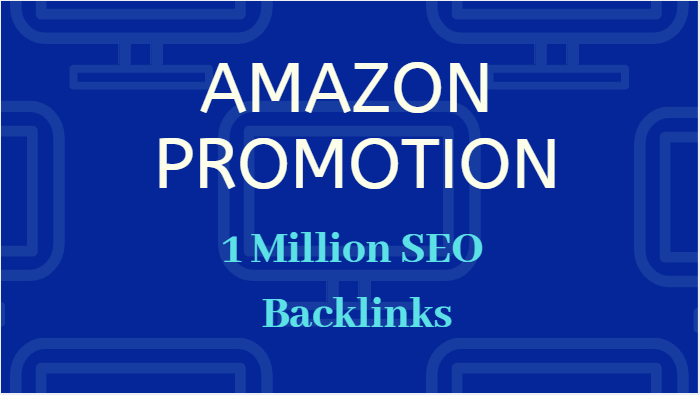 Provide 1,000,000 GSA SEO backlinks for amazon promotion