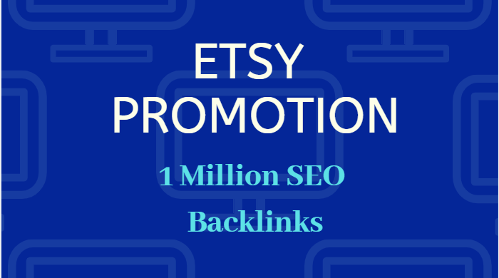 Provide 1,000,000 GSA SEO backlinks for etsy store promotion