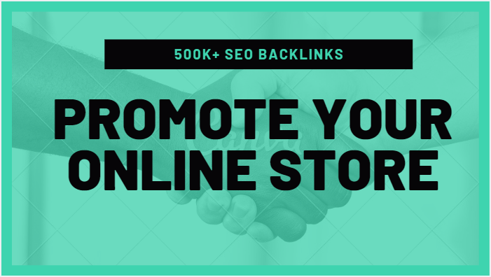 Make 500K SEO backlinks for online store promotion,  e commerce markrting