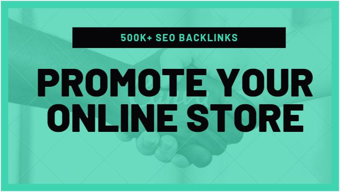 Make 500K SEO backlinks for online store promotion, e commerce markrting