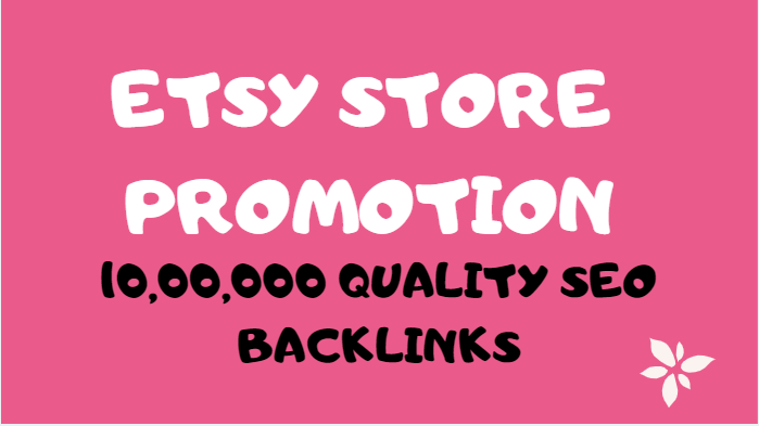 Create your etsy SEO by 1,000,000 do follow gsa backlinks