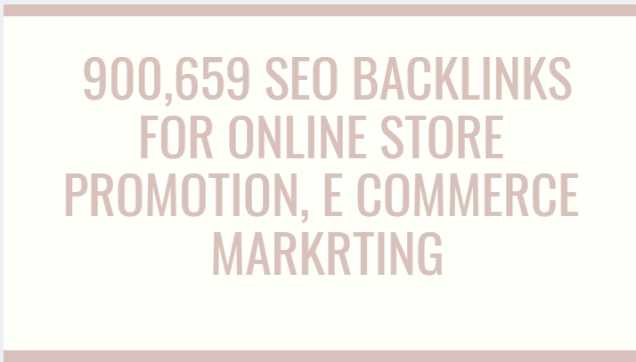 create 900,659 seo backlinks for online store promotion,  e commerce markrting