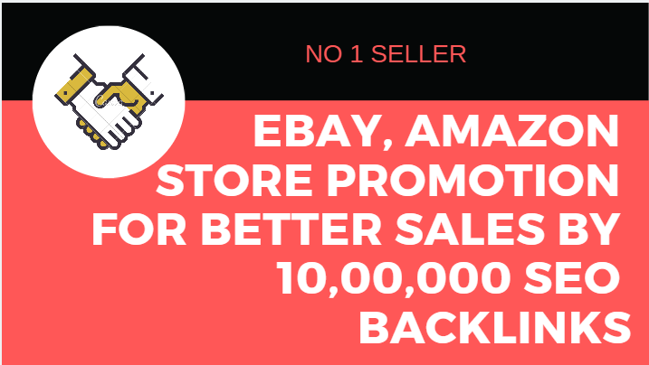 Build ebay,  amazon store promotion for better sales by 10, 00,000 SEO backlinks
