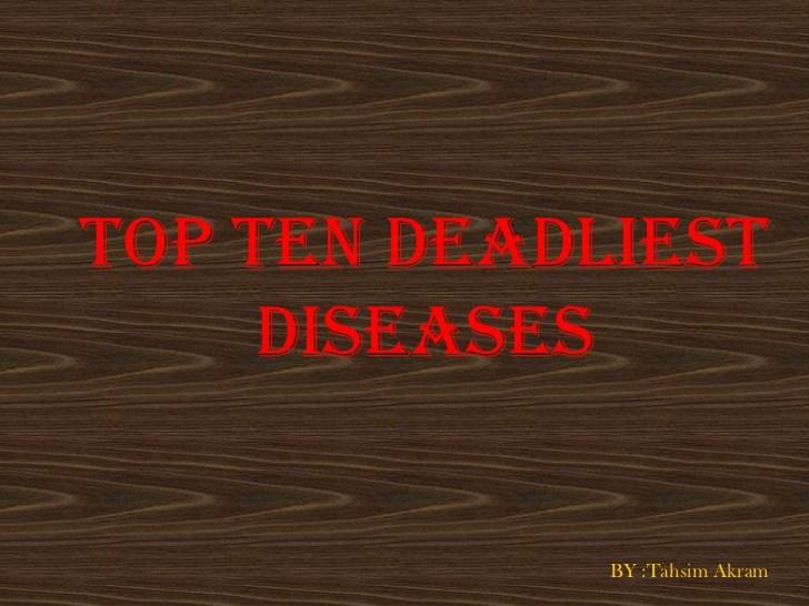 The Top 10 Deadliest Diseases