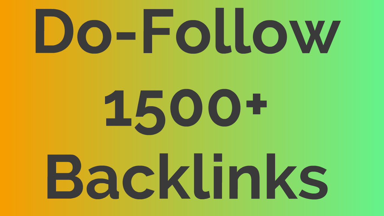 Provide 1500+ DOFOLLOW Backlinks on every keyword