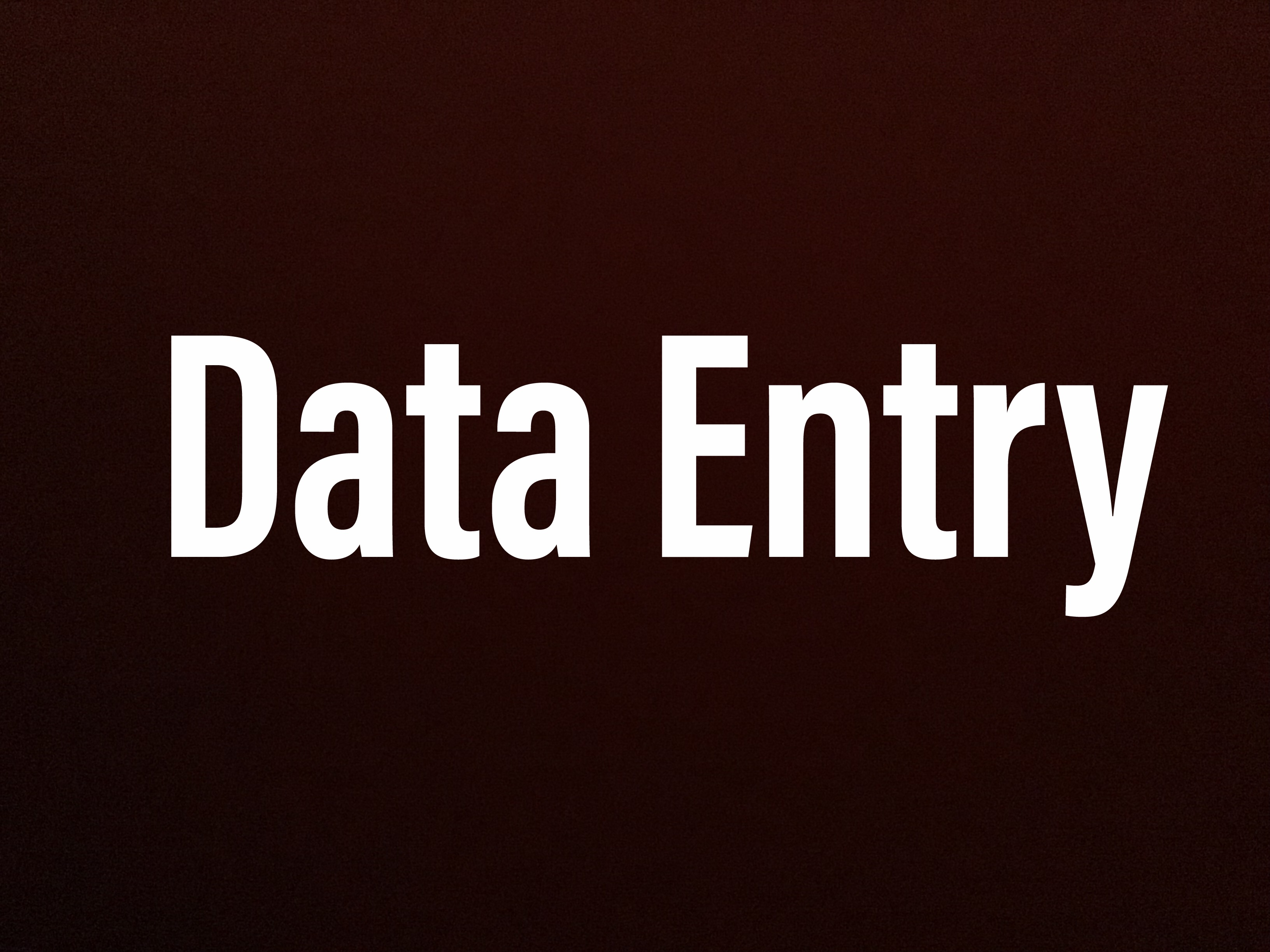 Data entry. Expected delivery of 1 day