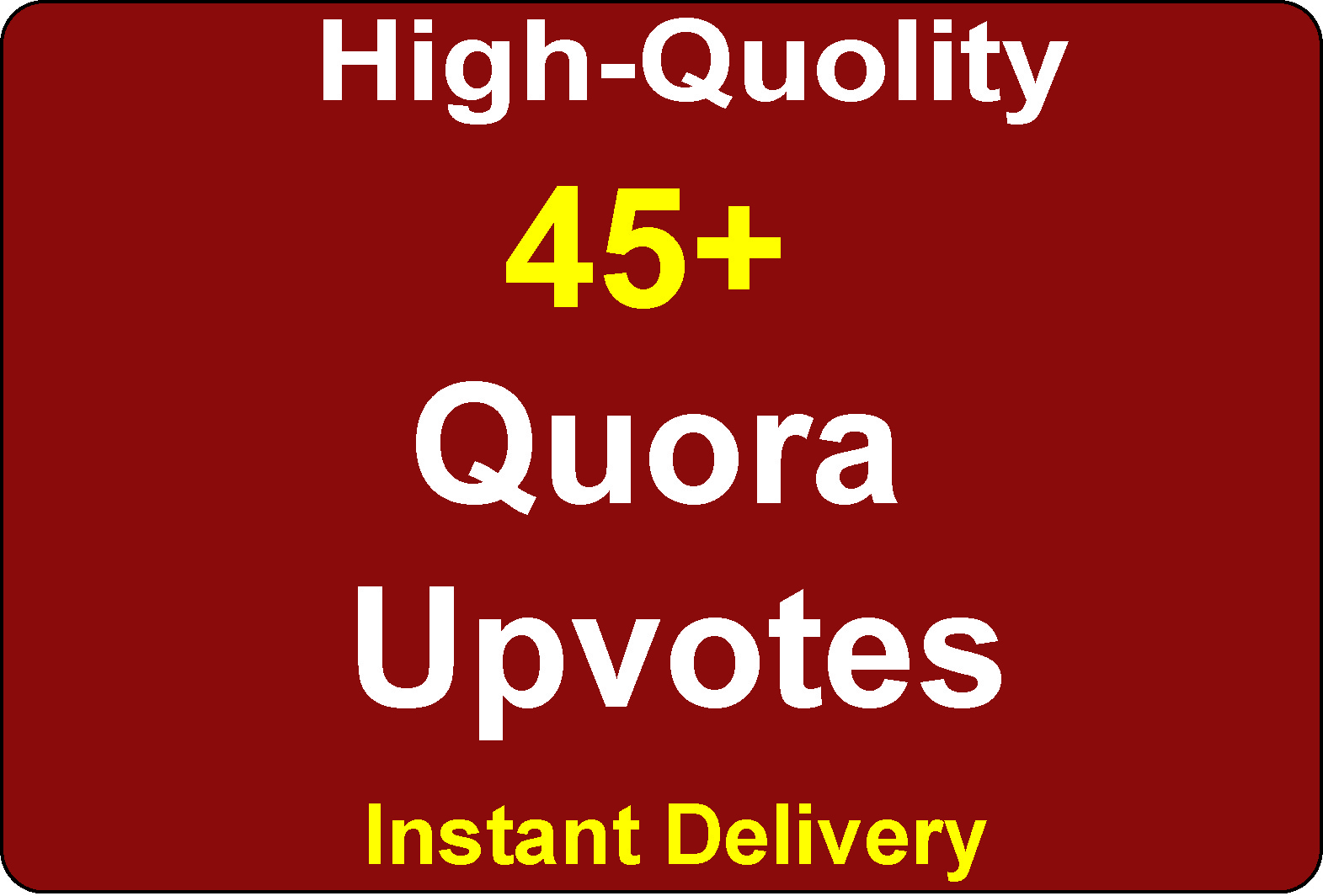 Get 45+ High Quality Worldwide Quora SEO,  To complete order within 5-6 Hours Instant delivery