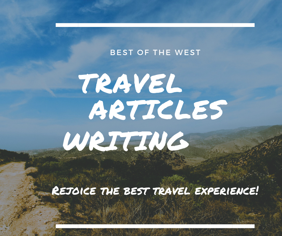 Write a Travel Article of 1000 words or Blog post for targeted audience