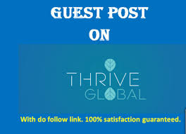 Publish Dofollow Guest Article On Thriveglobal Dr80 Plus