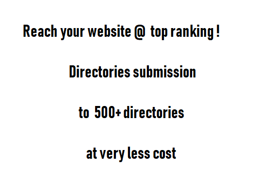 Directories submission 500+ and will rank you website through SEO