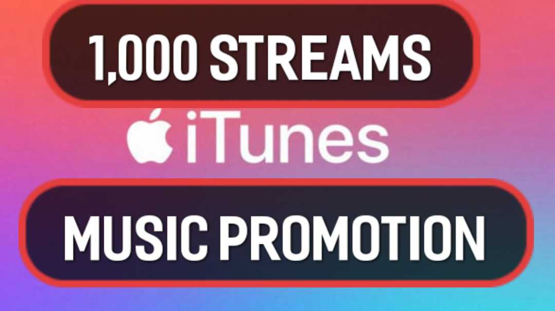 1000 Streams Apple or i-tunes music Promotion For Your Song for $15