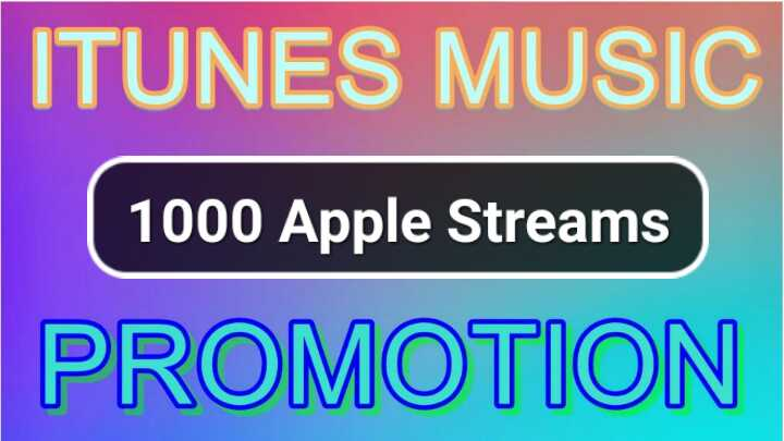 1000 Streams for Apple or Itunes music Promotion Your Song