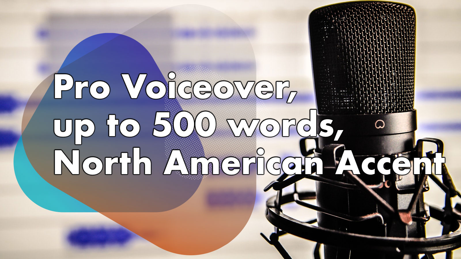 Professional Voice Over,  500 Words,  North American Accent