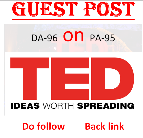 Write & publish a dofollow guest post on TED. com DA 96
