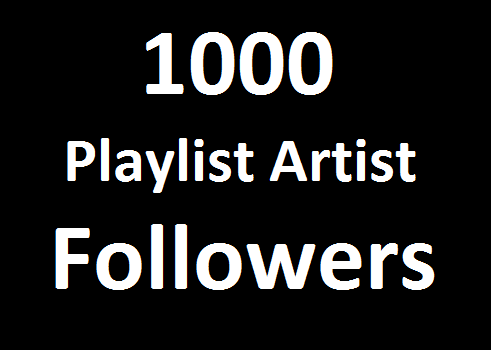 Super Fast Delivery 1000 Playlist Artist Profile Followers