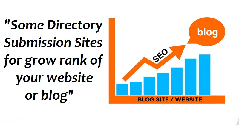 Some directory submission sites for rank of your website or blog