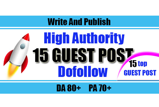 give you 15 high authority guest post on your niche